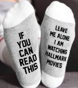 If you can read this, leave me alone I am watching Hallmark movies SOCKS!