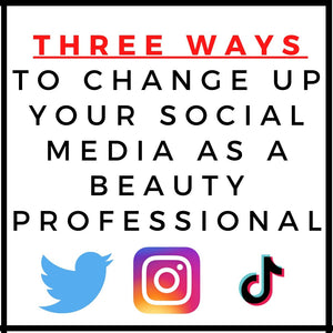THREE WAYS TO CHANGE UP YOUR SOCIAL MEDIA