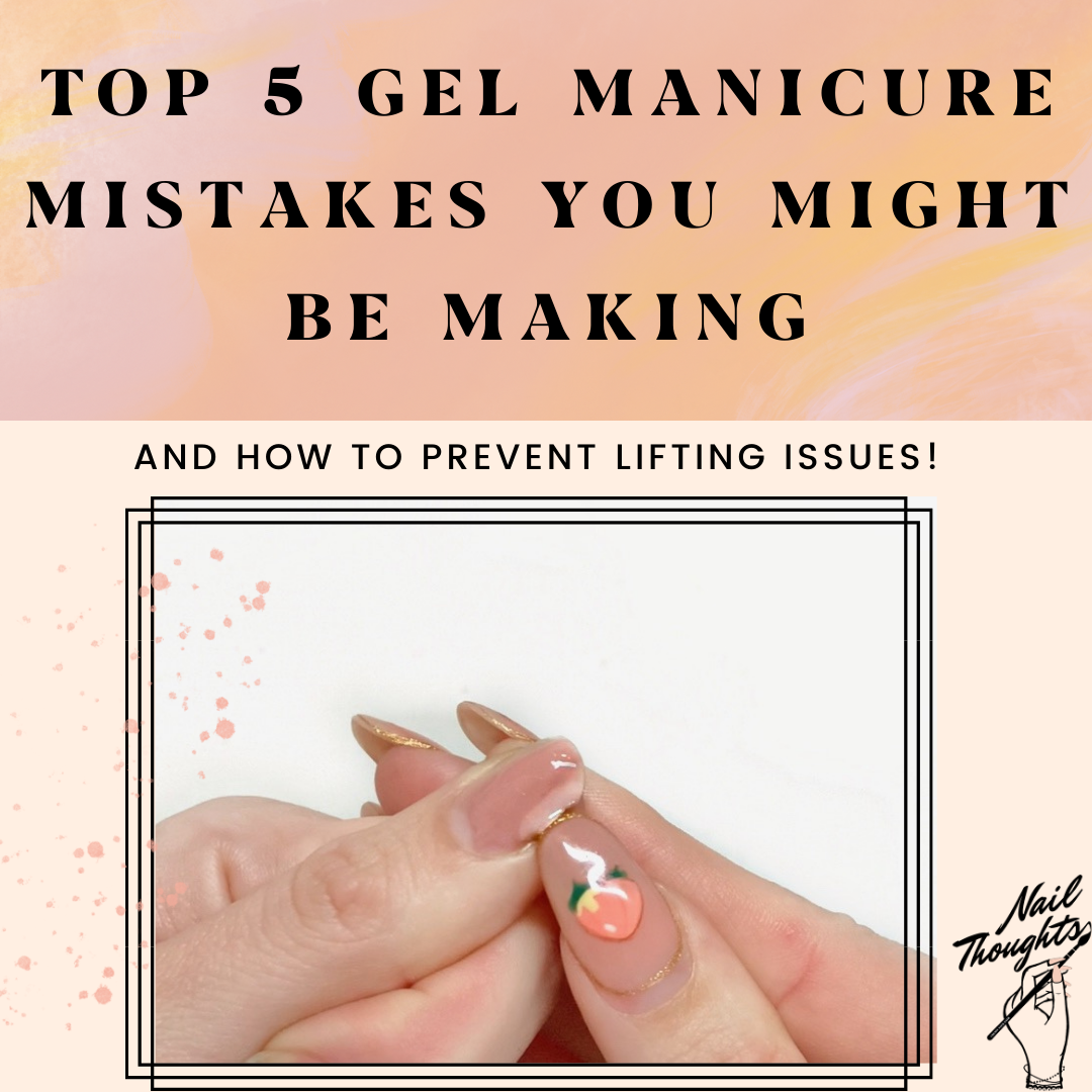 THE TOP 5 GEL MISTAKES YOU MIGHT BE MAKING