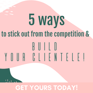 5 ways to stick out from the competition and build your clientele