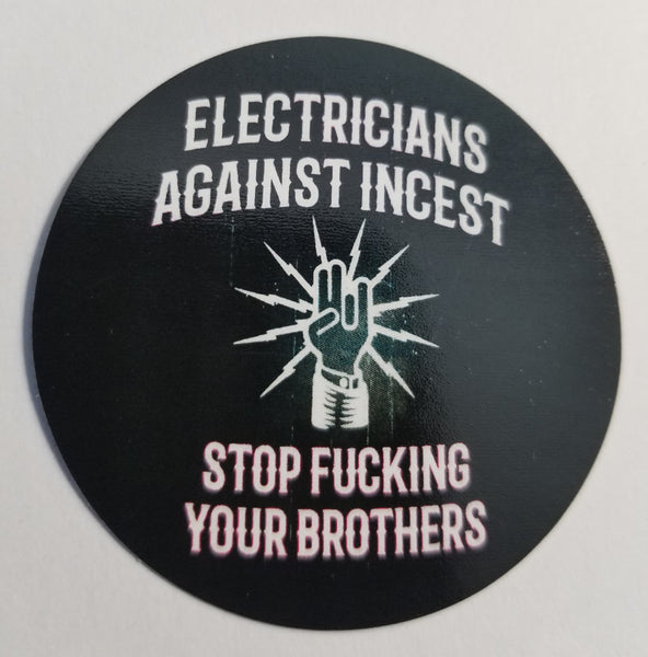 ELECTRICIANS AGAINST INCEST STICKER