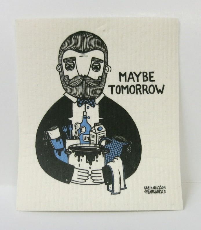 """Maybe Tomorrow"" Swedish Dishcloth"