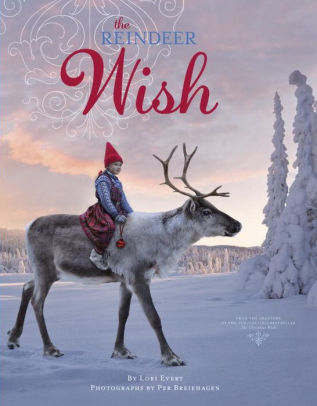 The Reindeer Wish by Lori Evert