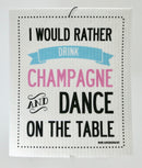 """I would Rather Drink Champagne"" Swedish Dishcloth"