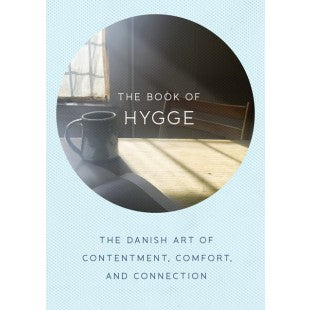 Book of Hygge: The Danish Art of Contentment, Comfort, and Connection