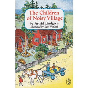 The Children of Noisy Village, by Astrid Lindgren