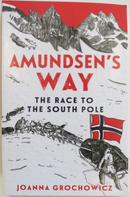 Amundsen's Way The Race to the South Pole