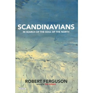 Scandinavians: In Search of the Soul of the North (now in paperback)