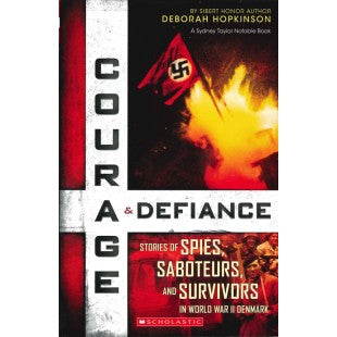 Courage & Defiance: Stories of Spies, Saboteurs, & Survivors in World War II Denmark (YA)