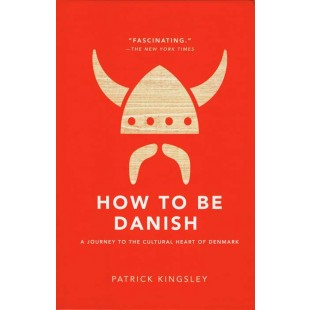 How to Be Danish, by Patrick Kingsley