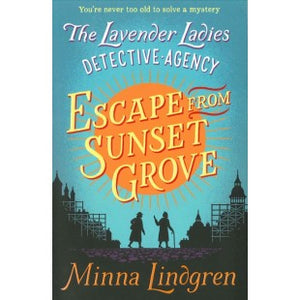 Lavender Ladies Detective Agency #2: Escape from Sunset Grove
