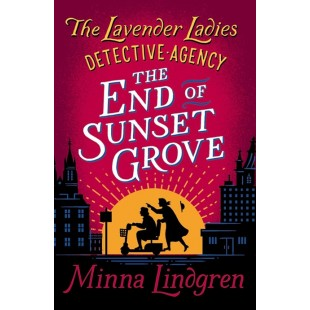 Lavender Ladies Detective Agency #3: The End of Sunset Grove