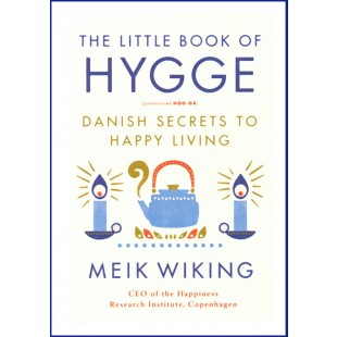 Little Book of Hygge: Danish Secrets to Happy Living