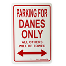 """Danes Only"" - Parking Sign"