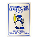 """Lefse Lovers Only"" - Parking Sign"