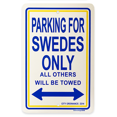 """Swedes Only"" - Parking Sign"