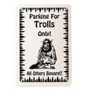 """Parking For Trolls"" - Parking Sign"