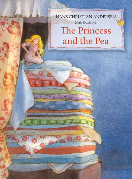 The Princess and the Pea, by Hans Christian Andersen