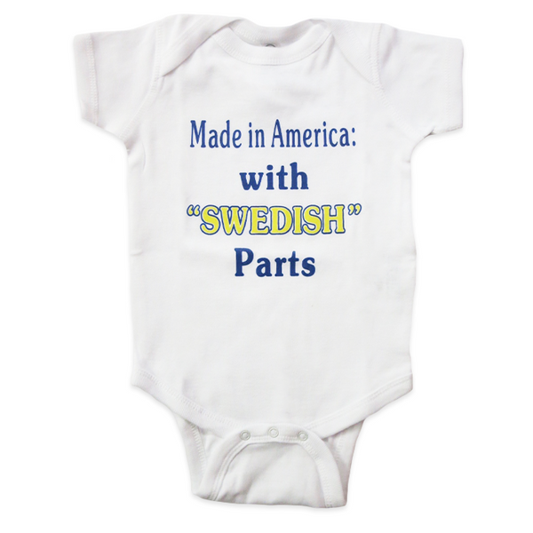 "Made in America: with ""Swedish"" Parts Onesie"