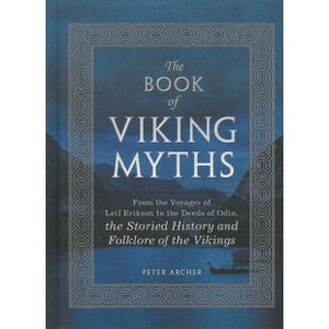 Book of Viking Myths: the Storied History and Folklore of the Vikings