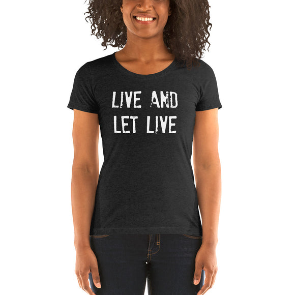 LIVE AND LET LIVE Ladies' short sleeve t-shirt