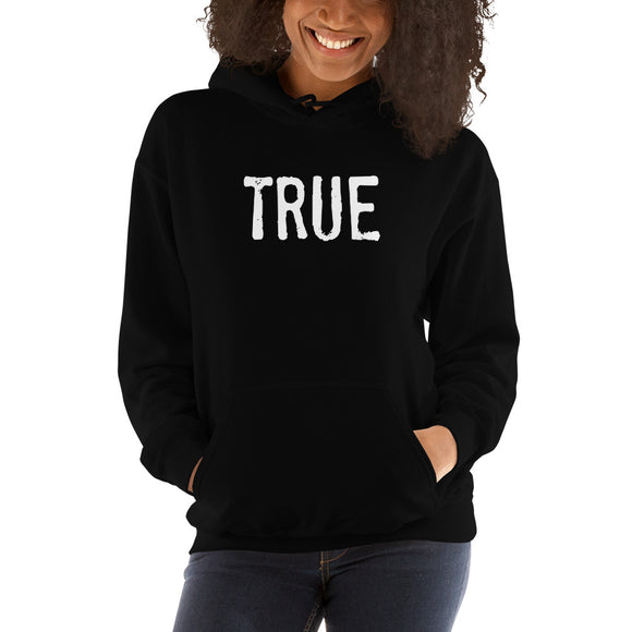 TRUE Hooded Sweatshirt UNISEX