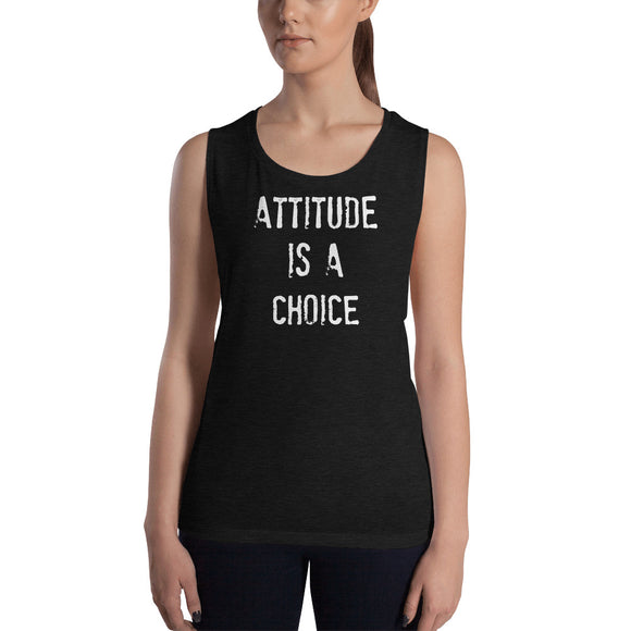ATTITUDE IS A CHOICE  Women's Muscle Tank