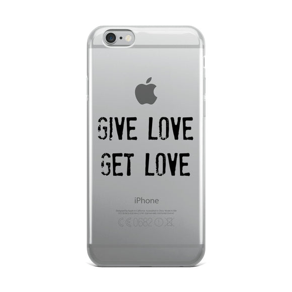 GIVE LOVE GET LOVE iPhone Case
