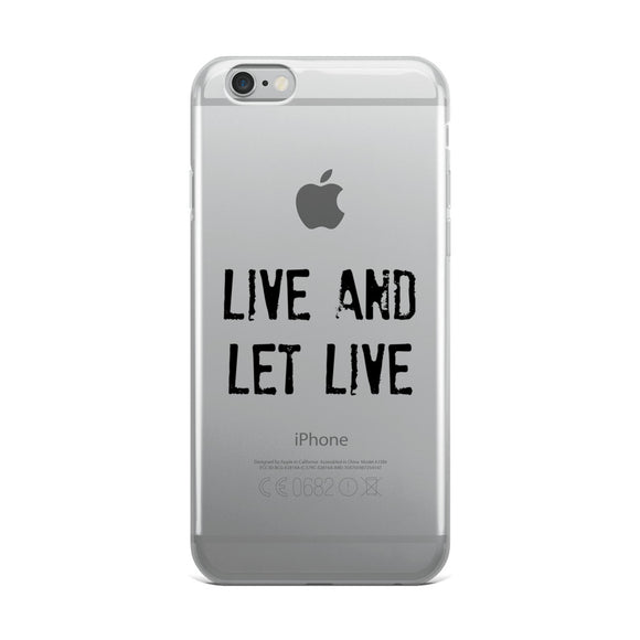 LIVE AND LET LIVE iPhone Case
