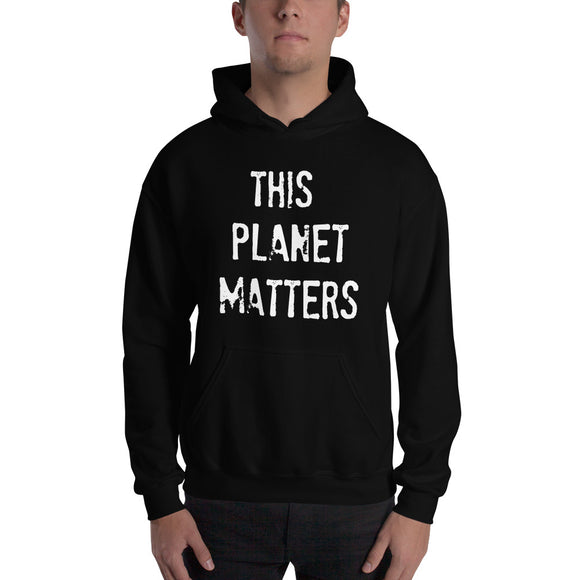 THIS PLANET MATTERS Hoodie