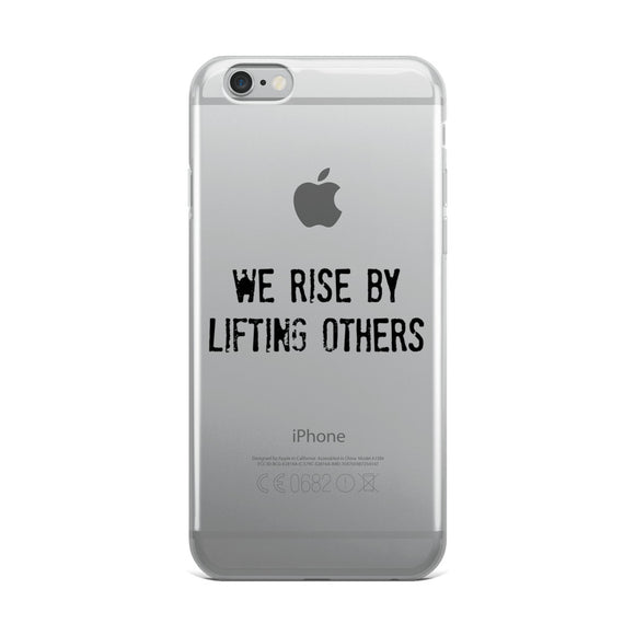 WE RISE BY LIFTING OTHERS iPhone Case