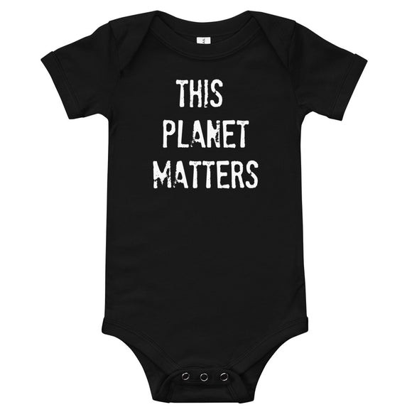 THIS PLANET MATTERS Onesie