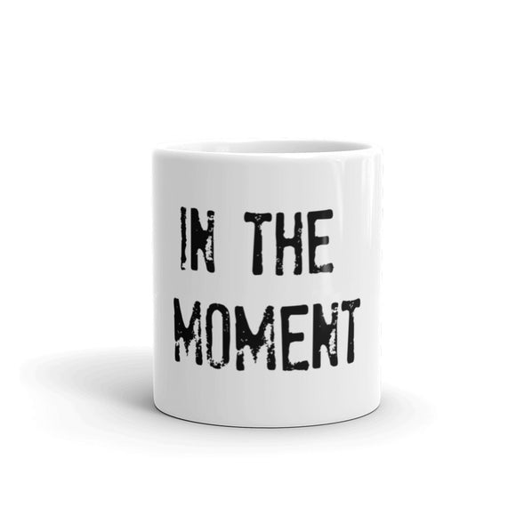 IN THE MOMENT Mug