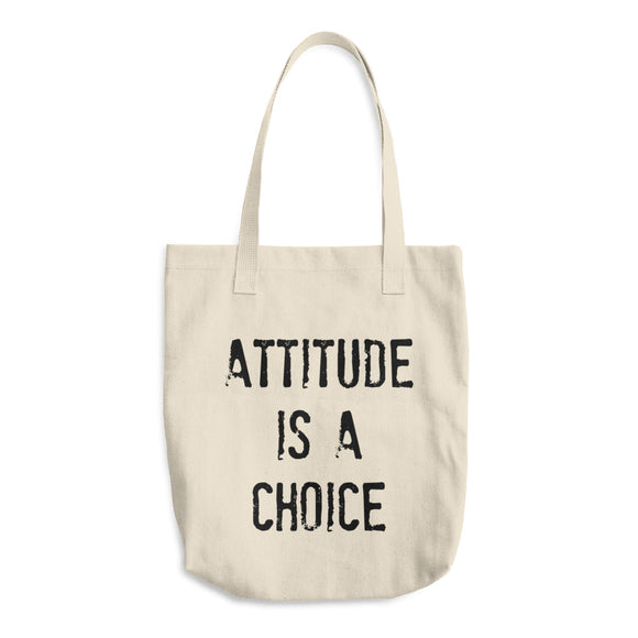 ATTITUDE IS A CHOICE Cotton Tote Bag