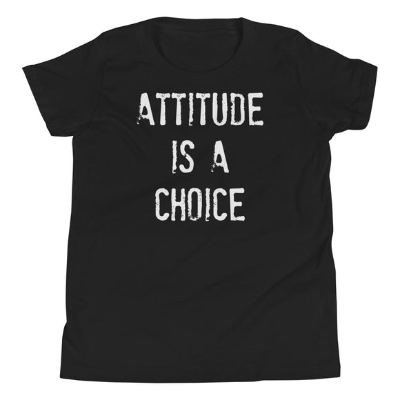 ATTITUDE IS A CHOICE Youth Short Sleeve UNISEX T-Shirt