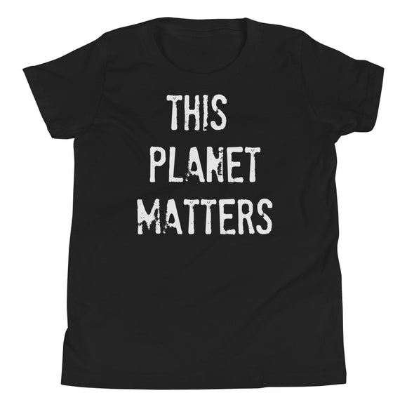 THIS PLANET MATTERS Youth Short Sleeve Tee