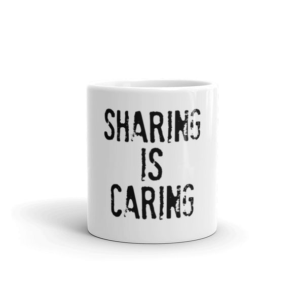 SHARING IS CARING Mug
