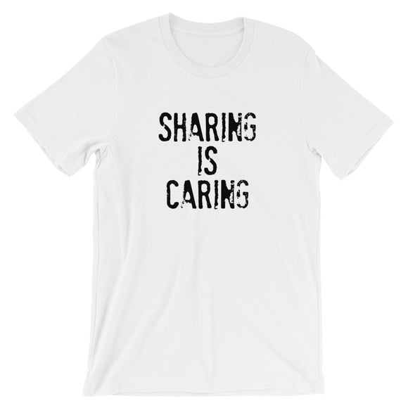 SHARING IS CARING Short-Sleeve Unisex T-Shirt