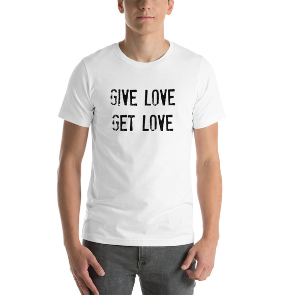 GIVE LOVE GET LOVE Short Sleeve UNISEX T-Shirt