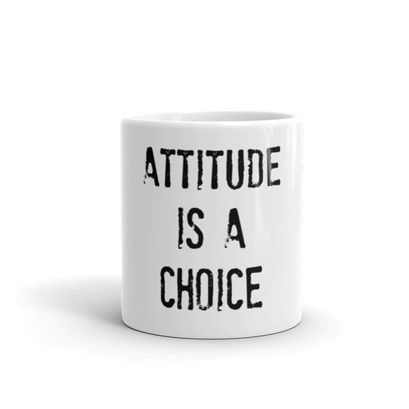 ATTITUDE IS A CHOICE  Mug