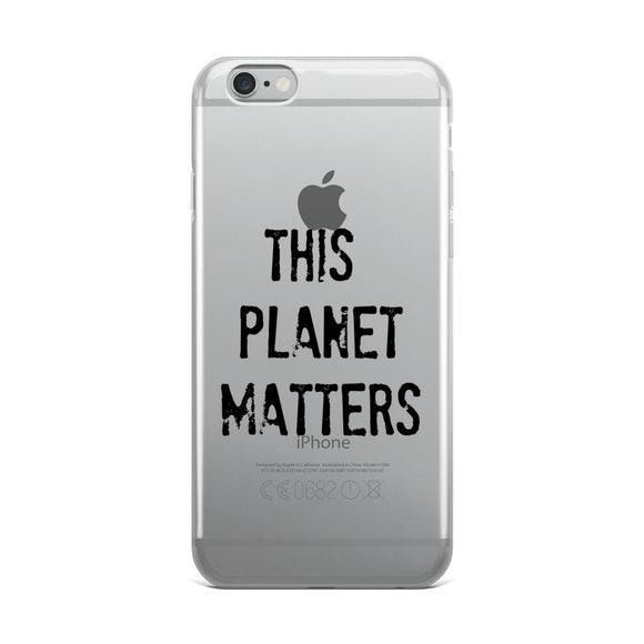 THIS PLANET MATTERS iPhone Case