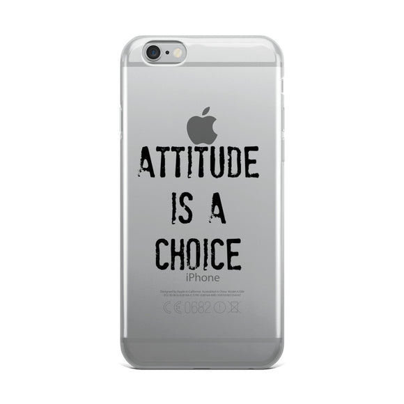 ATTITUDE IS A CHOICE iPhone Case