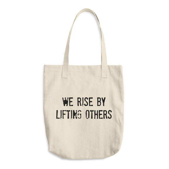 WE RISE BY LIFTING OTHERS Cotton Tote Bag
