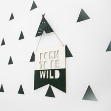 Load image into Gallery viewer, Born To Be Wild Wood Sign - Designooks- Decorating made easy