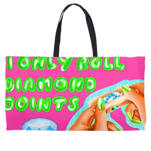 I Only Roll Diamond Joints Weekender Totes