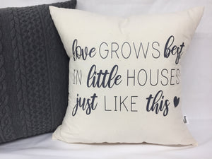 "Love Grows Best pillow 18""x18"""