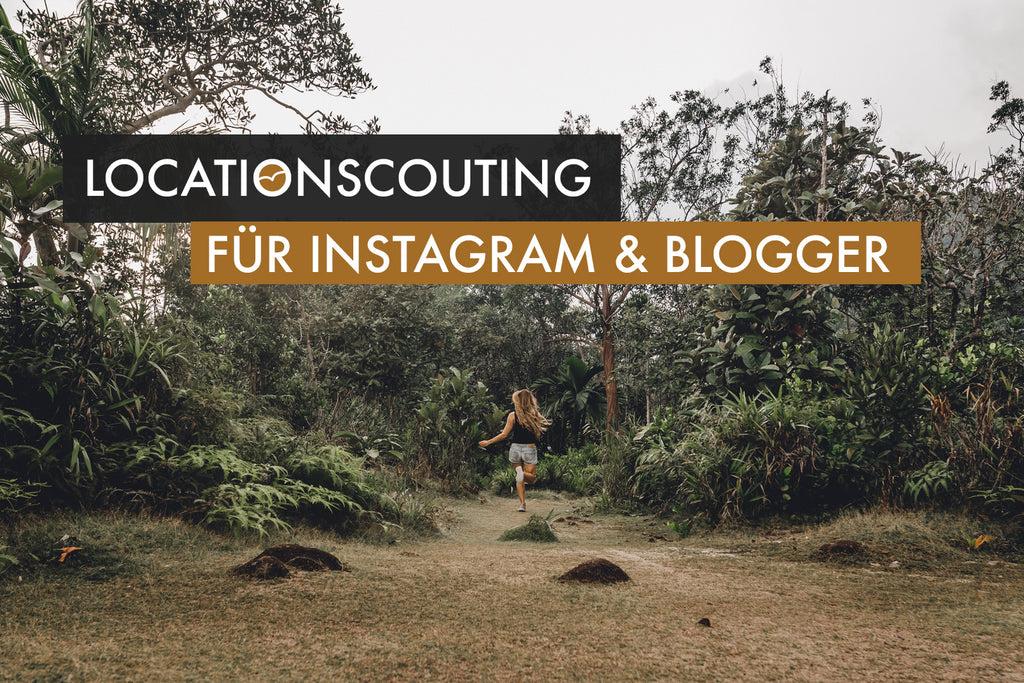 Locationscouting für Blogger