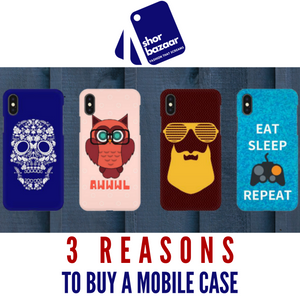3 Reasons to Buy a Mobile Case