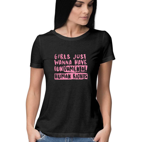Girls Just Wanna Have Fun Women's Half Sleeve Tee