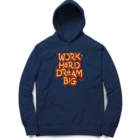 Work Hard Dream Big Hoodie